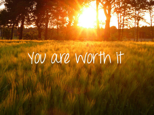 you are worth it