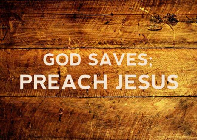 God_Saves_Preach_Jesus