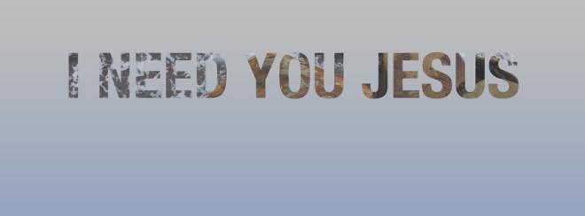 i-need-you-jesus